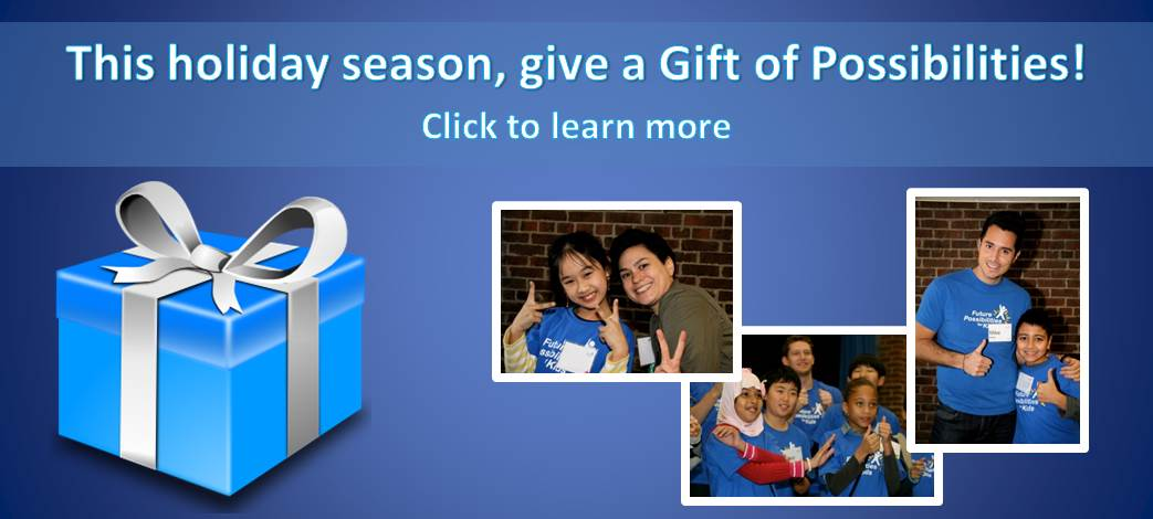 Give a Gift of Possibilities this holiday season!