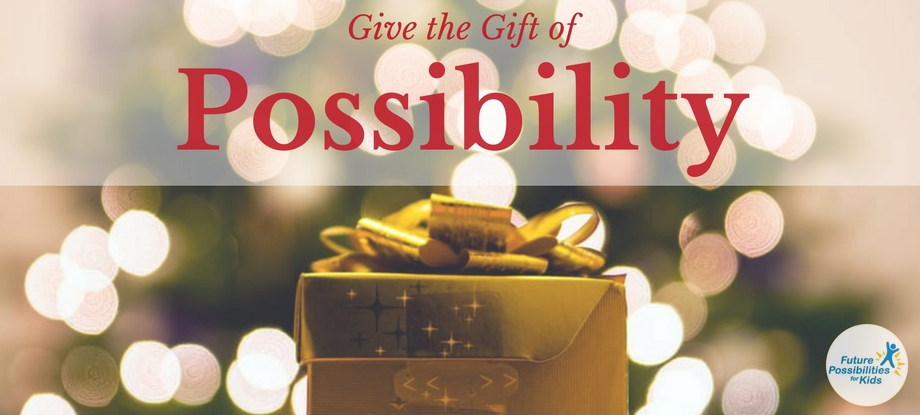 Give a Gift of Possibilities